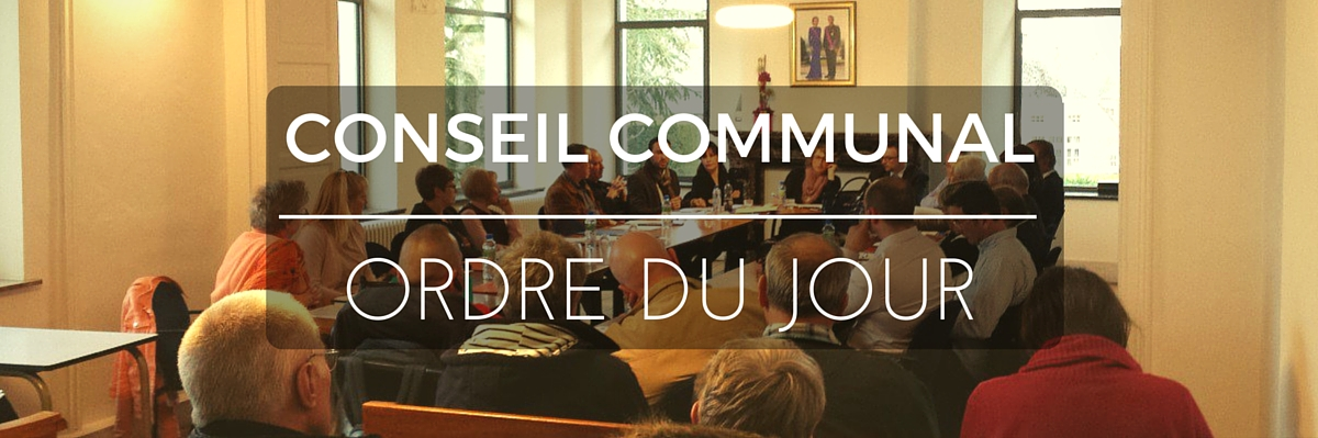 [ORDRE DU JOUR] Conseil communal du jeudi 15 Mars 2018